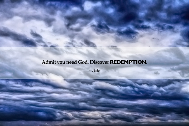 Admit you need God. Discover REDEMPTION